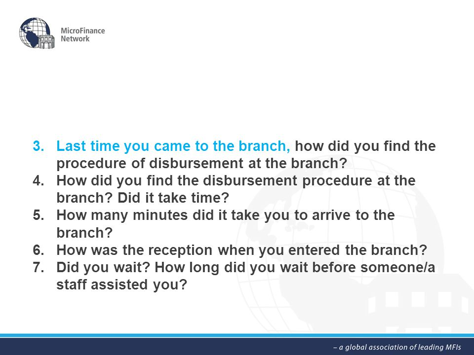 3.Last time you came to the branch, how did you find the procedure of disbursement at the branch.