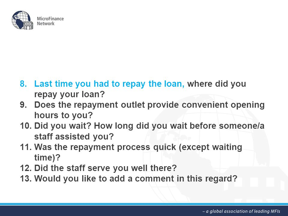 8.Last time you had to repay the loan, where did you repay your loan.