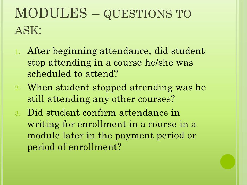 MODULES – QUESTIONS TO ASK : 1.