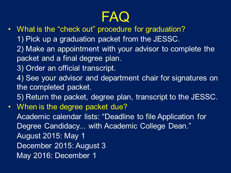 FAQ What is the check out procedure for graduation.