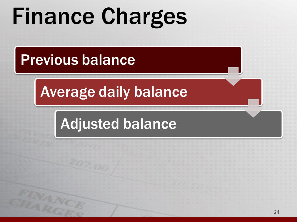 Finance Charges Previous balanceAverage daily balanceAdjusted balance 24