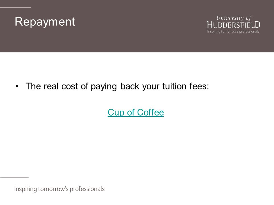 Repayment The real cost of paying back your tuition fees: Cup of Coffee