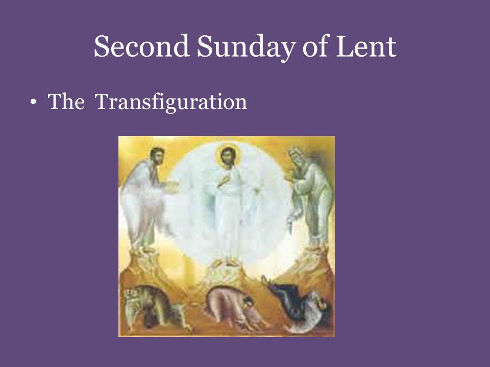 Second Sunday of Lent The Transfiguration