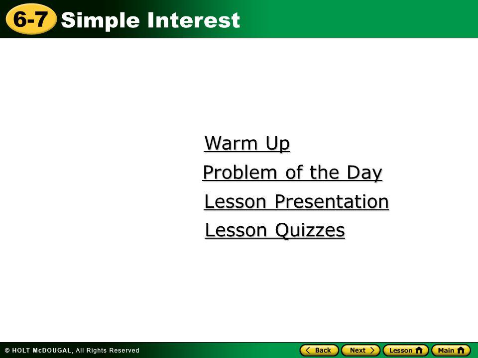Simple Interest 6-7 Lesson Quiz: Part I 1.