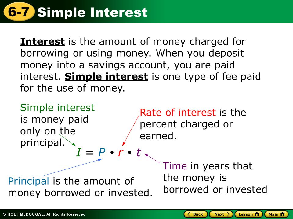 Simple Interest 6-7 To buy a car, Jessica borrowed $15,000 for 3 years at an annual simple interest rate of 9%.