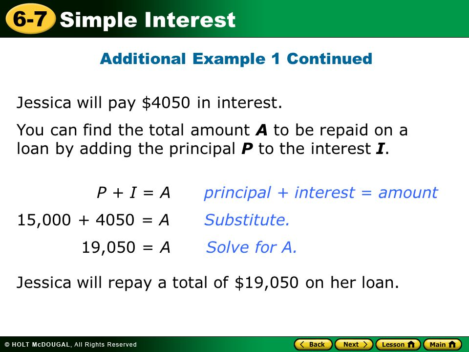 Simple Interest 6-7 To buy a laptop computer, Elaine borrowed $2,000 for 3 years at an annual simple interest rate of 5%.