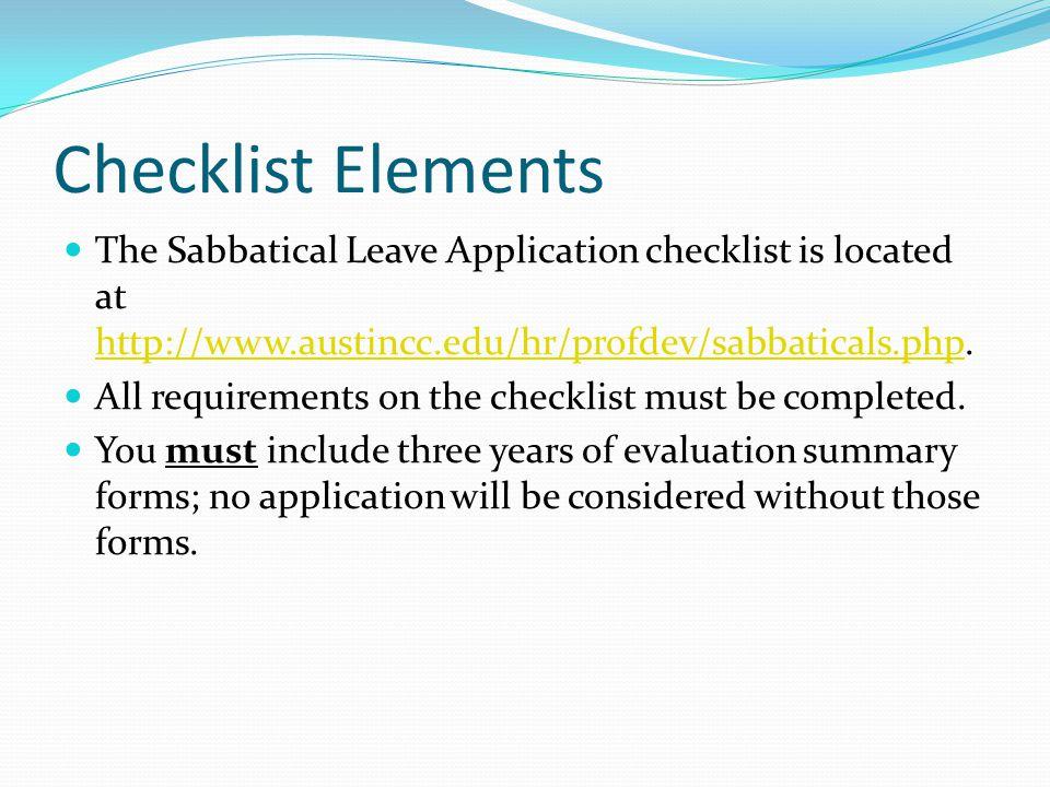 Checklist Elements The Sabbatical Leave Application checklist is located at http://www.austincc.edu/hr/profdev/sabbaticals.php.