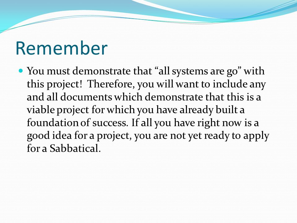 Remember You must demonstrate that all systems are go with this project.