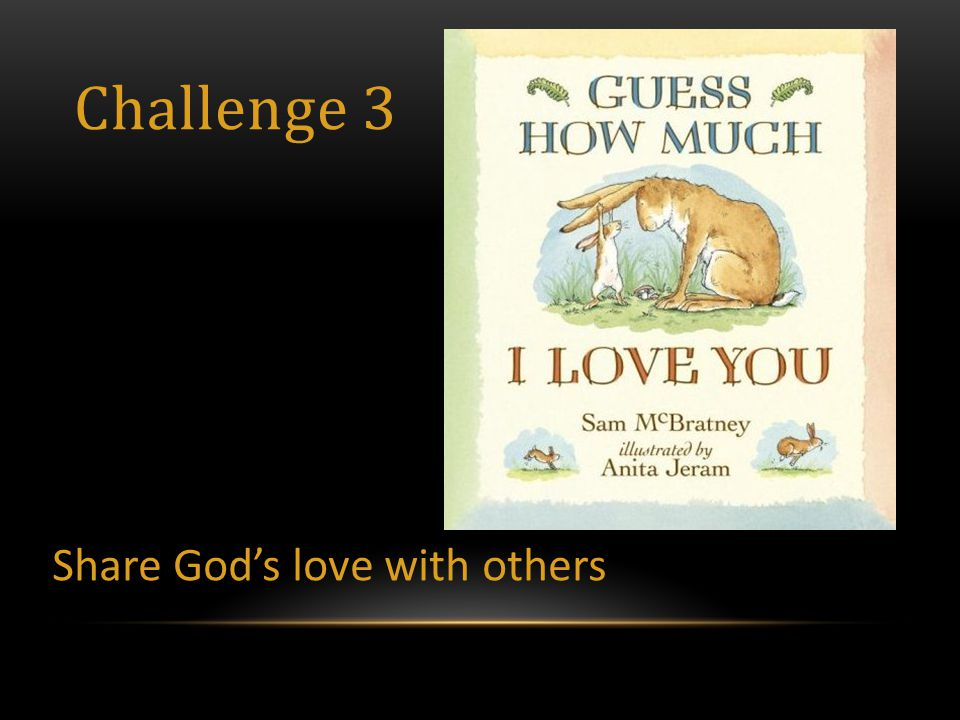 Challenge 3 Share God's love with others