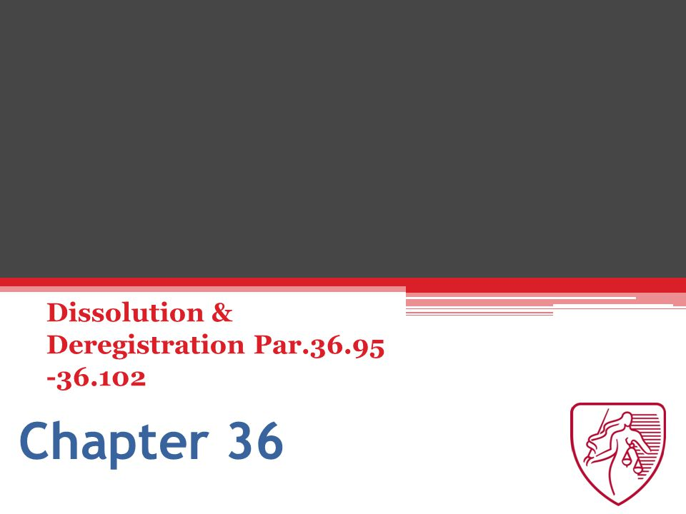 Chapter 36 Dissolution & Deregistration Par.36.95 -36.102