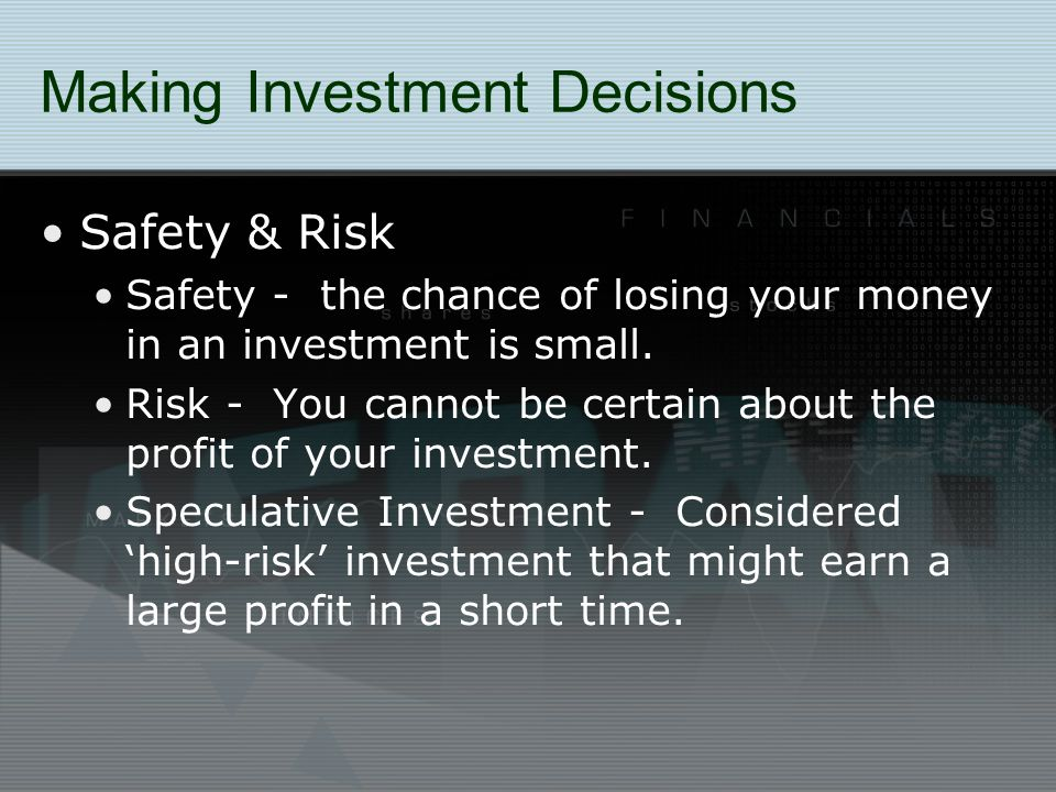 Typical Investment Risks SAFE INVESTING Certificates of Deposit Government Bonds Treasury Bills U.S.