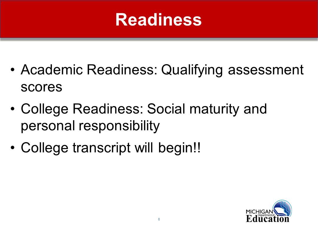 7 Qualifying Scores Assessments include MME, ACT, SAT, PLAN, etc.