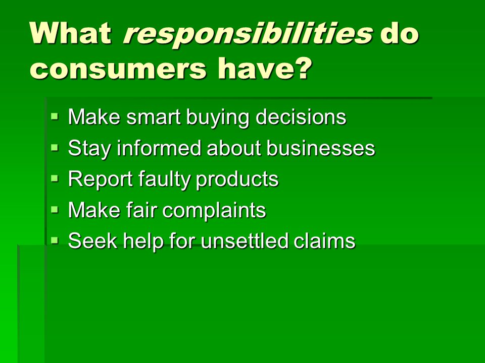 What responsibilities do consumers have.