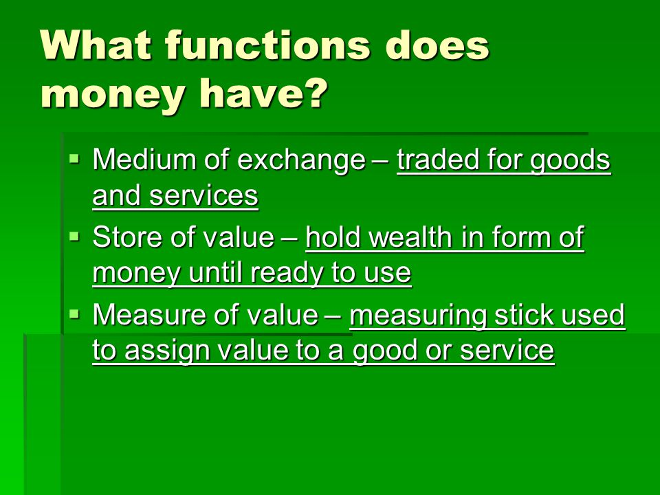 What functions does money have.