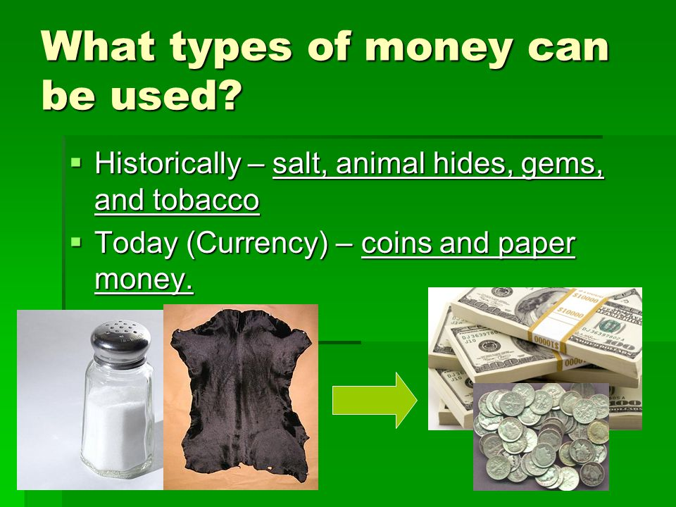 What types of money can be used.