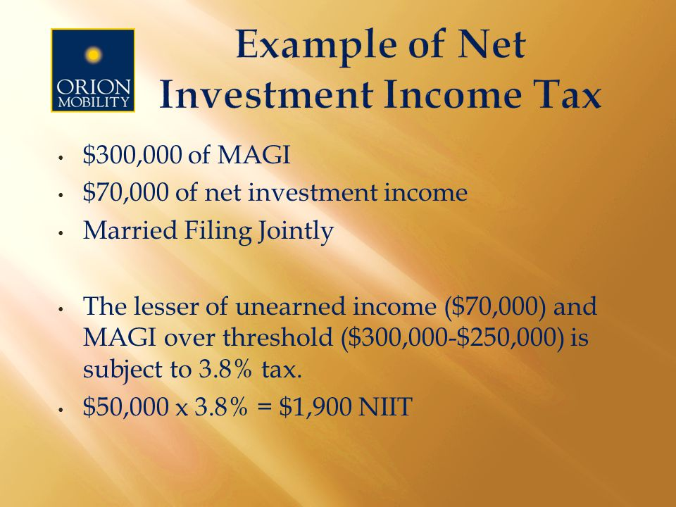$300,000 of MAGI $70,000 of net investment income Married Filing Jointly The lesser of unearned income ($70,000) and MAGI over threshold ($300,000-$250,000) is subject to 3.8% tax.