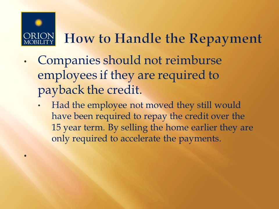 Companies should not reimburse employees if they are required to payback the credit.