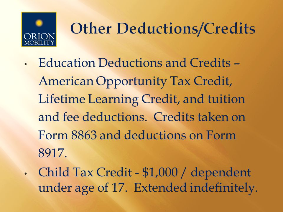 Education Deductions and Credits – American Opportunity Tax Credit, Lifetime Learning Credit, and tuition and fee deductions.