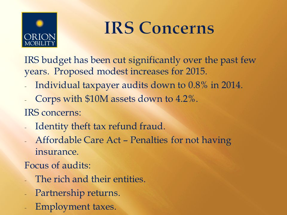 IRS budget has been cut significantly over the past few years.