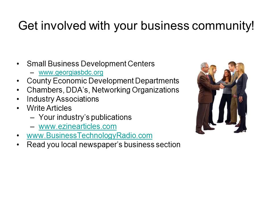 Get involved with your business community.