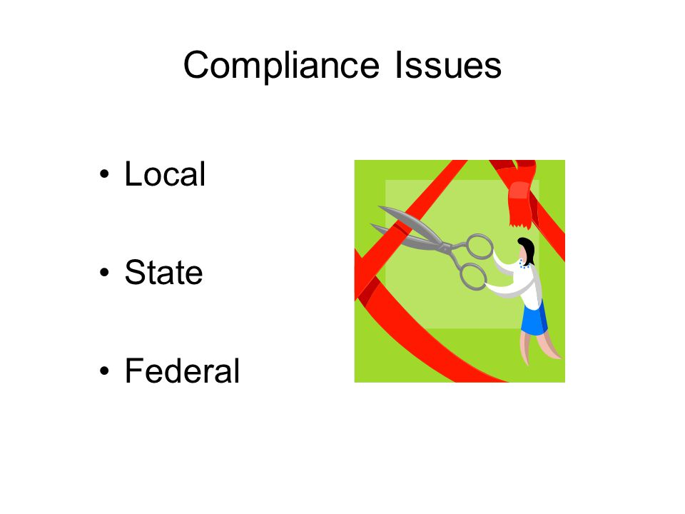 Compliance Issues Local State Federal