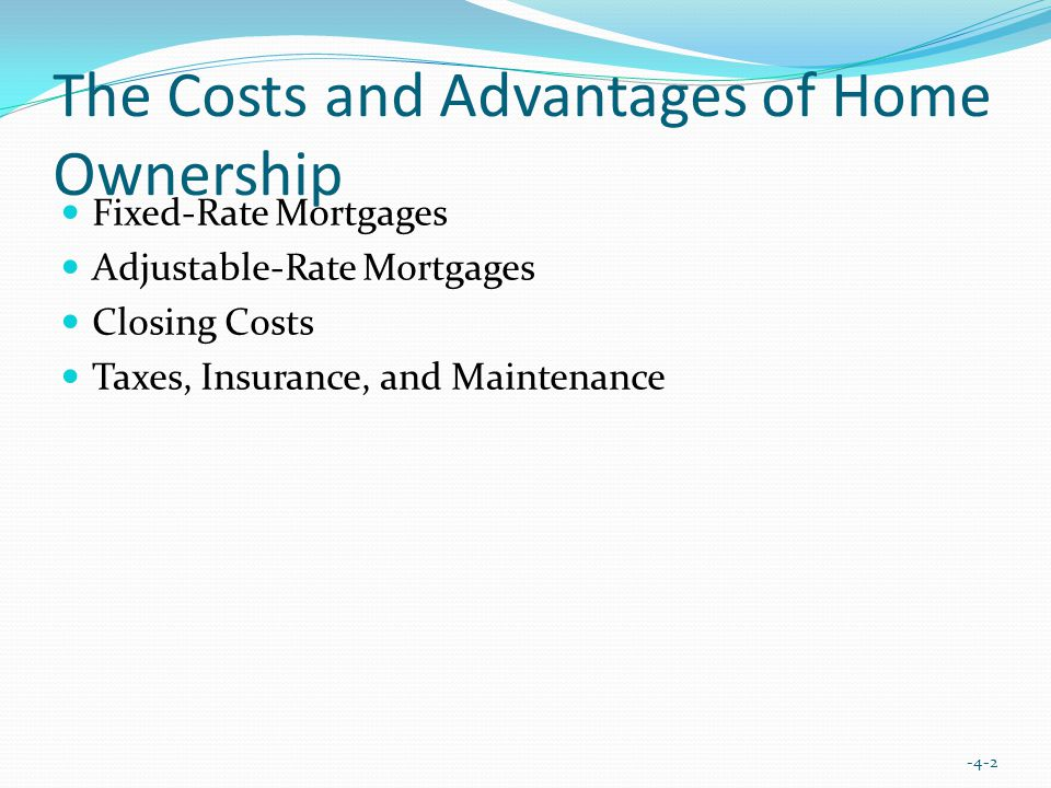 Example: Closing Costs -4-13 Solution Loan origination fee (1% of mortgage amount) = ($85000)(.01) = $850 The total sum = $3,705.