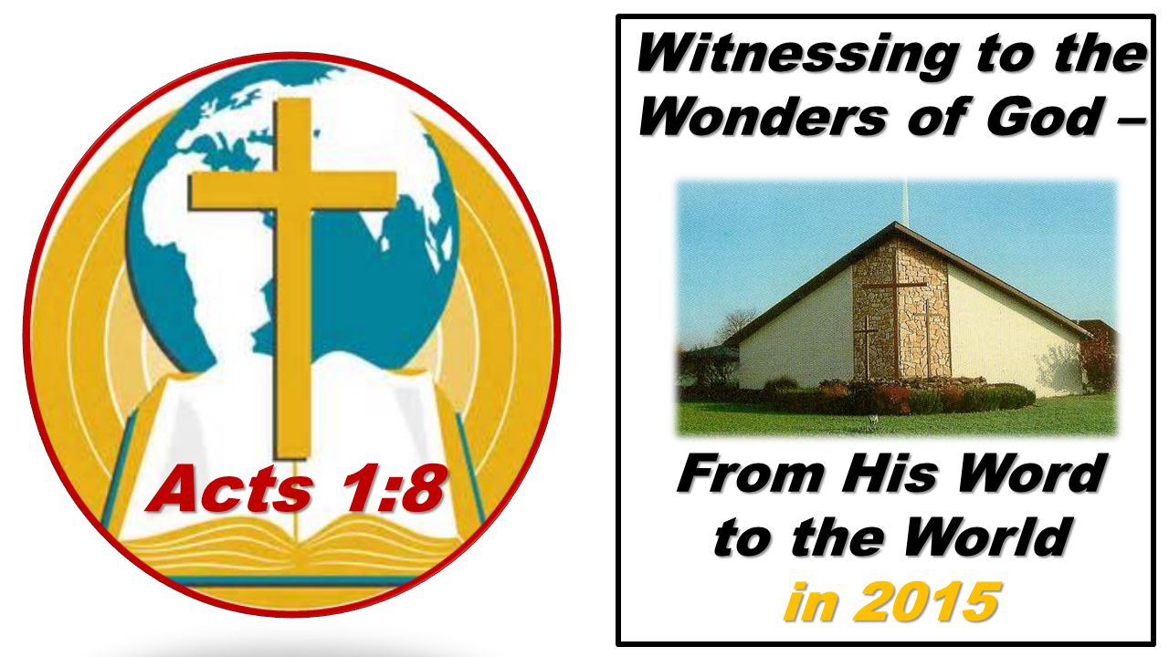 Witnessing to the Wonders of God – From His Word to the World in 2015 Acts 1:8