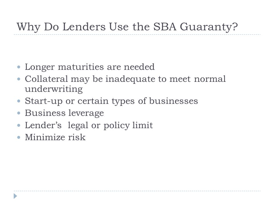 Why Do Lenders Use the SBA Guaranty.