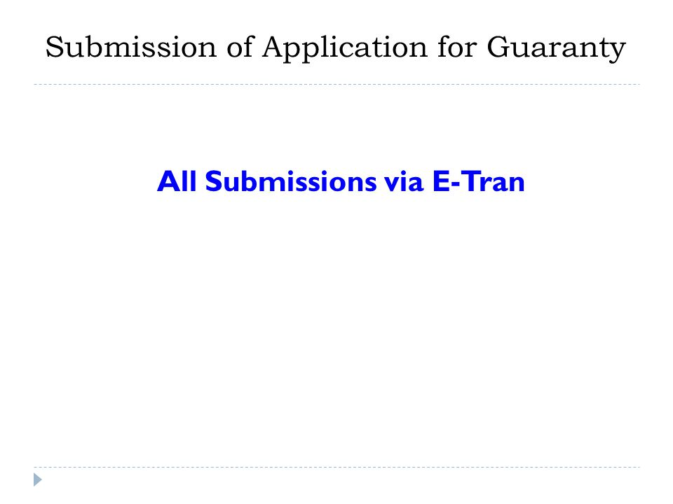 Submission of Application for Guaranty All Submissions via E-Tran