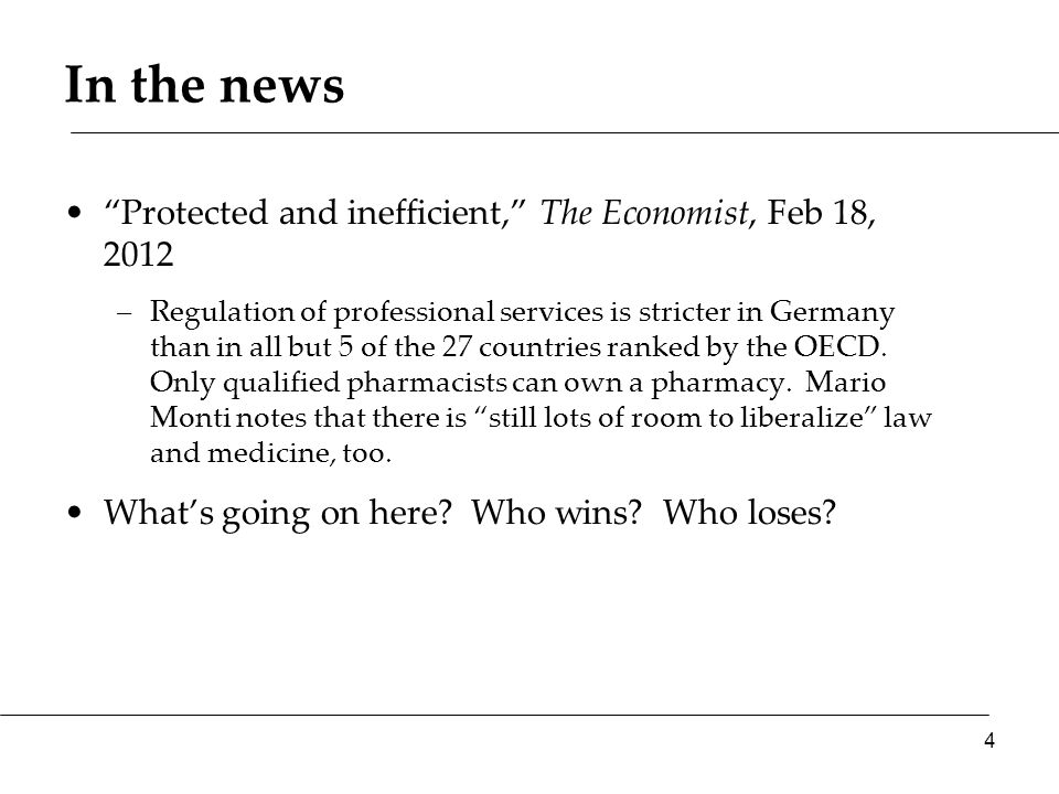 In the news Protected and inefficient, The Economist, Feb 18, 2012 –Regulation of professional services is stricter in Germany than in all but 5 of the 27 countries ranked by the OECD.