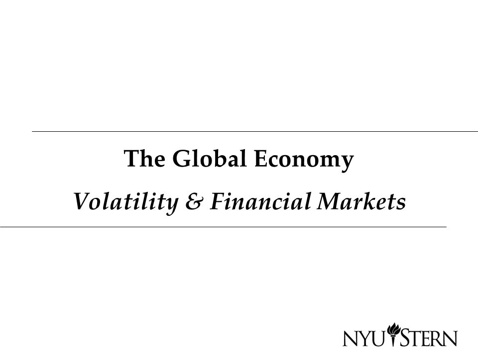 The Global Economy Volatility & Financial Markets