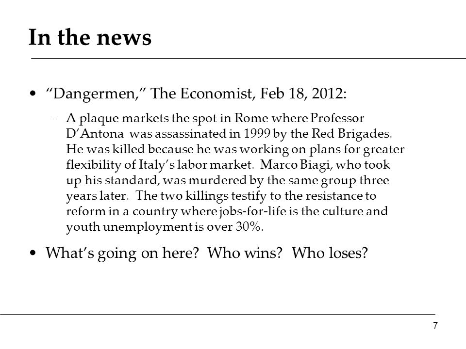 In the news Dangermen, The Economist, Feb 18, 2012: –A plaque markets the spot in Rome where Professor D'Antona was assassinated in 1999 by the Red Brigades.