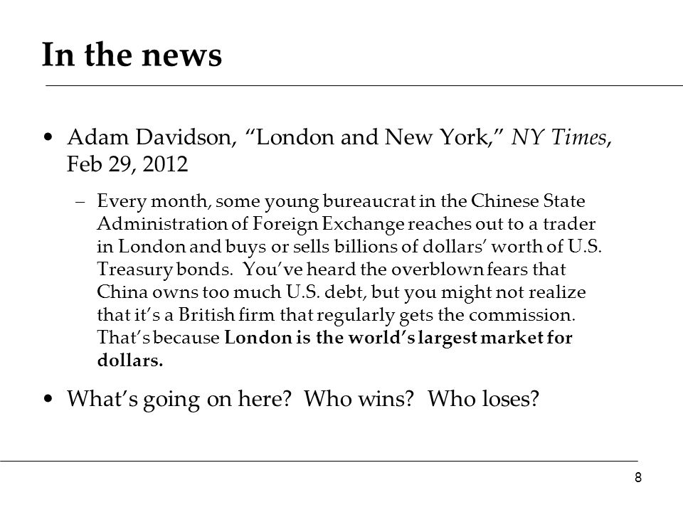 """In the news Adam Davidson, """"London and New York,"""" NY Times, Feb 29, 2012 –Every month, some young bureaucrat in the Chinese State Administration of Fo"""