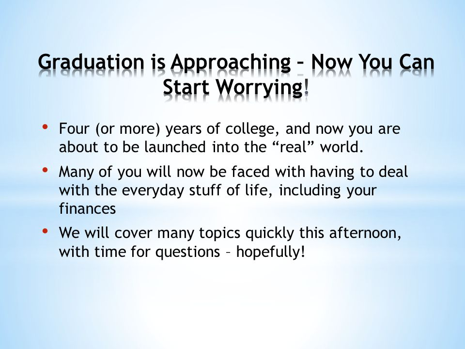 "Four (or more) years of college, and now you are about to be launched into the ""real"" world. Many of you will now be faced with having to deal with th"