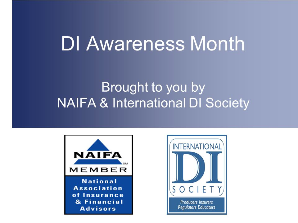 DI Awareness Month Brought to you by NAIFA & International DI Society