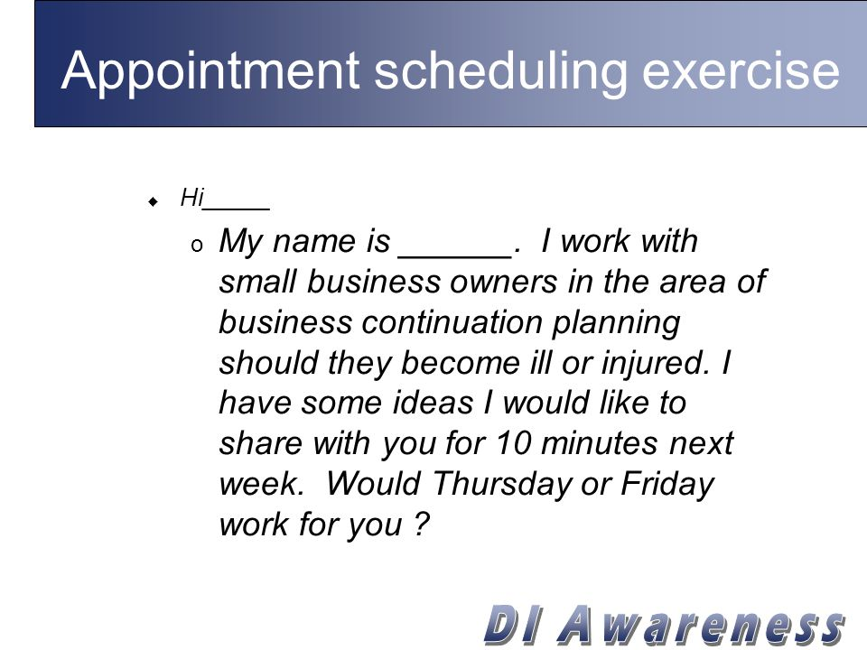 Appointment scheduling exercise  Hi_____ o My name is ______.