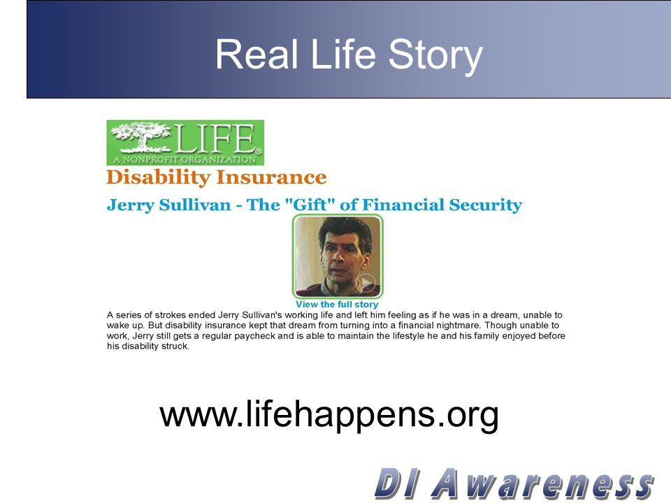 Real Life Story www.lifehappens.org