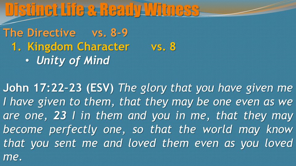 Distinct Life & Ready Witness The Directivevs. 8-9 1.Kingdom Charactervs.