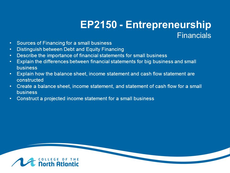 Sources of Financing How will you finance your business.