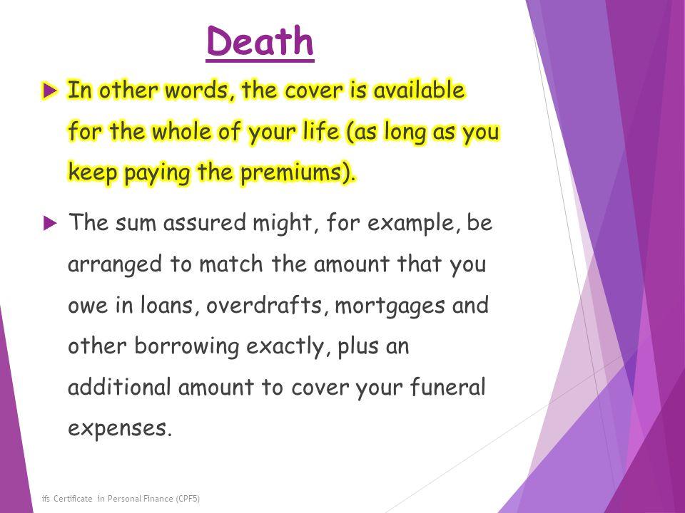 Death ifs Certificate in Personal Finance (CPF5)