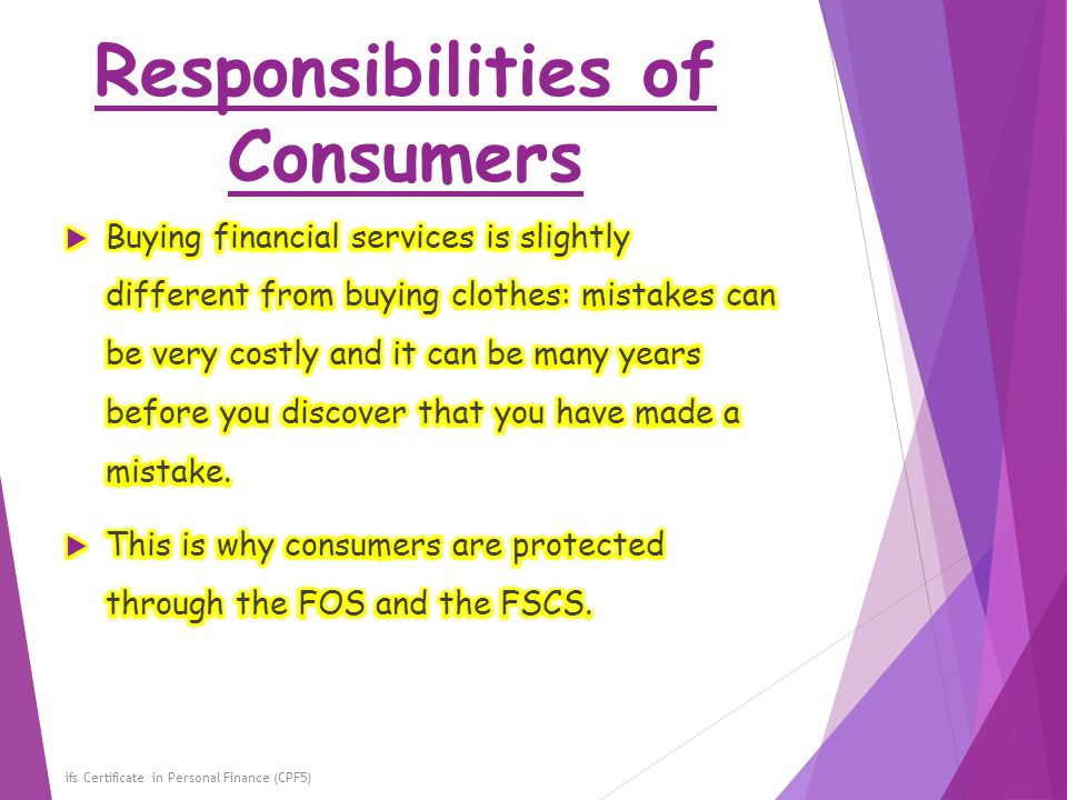 Responsibilities of Consumers ifs Certificate in Personal Finance (CPF5)