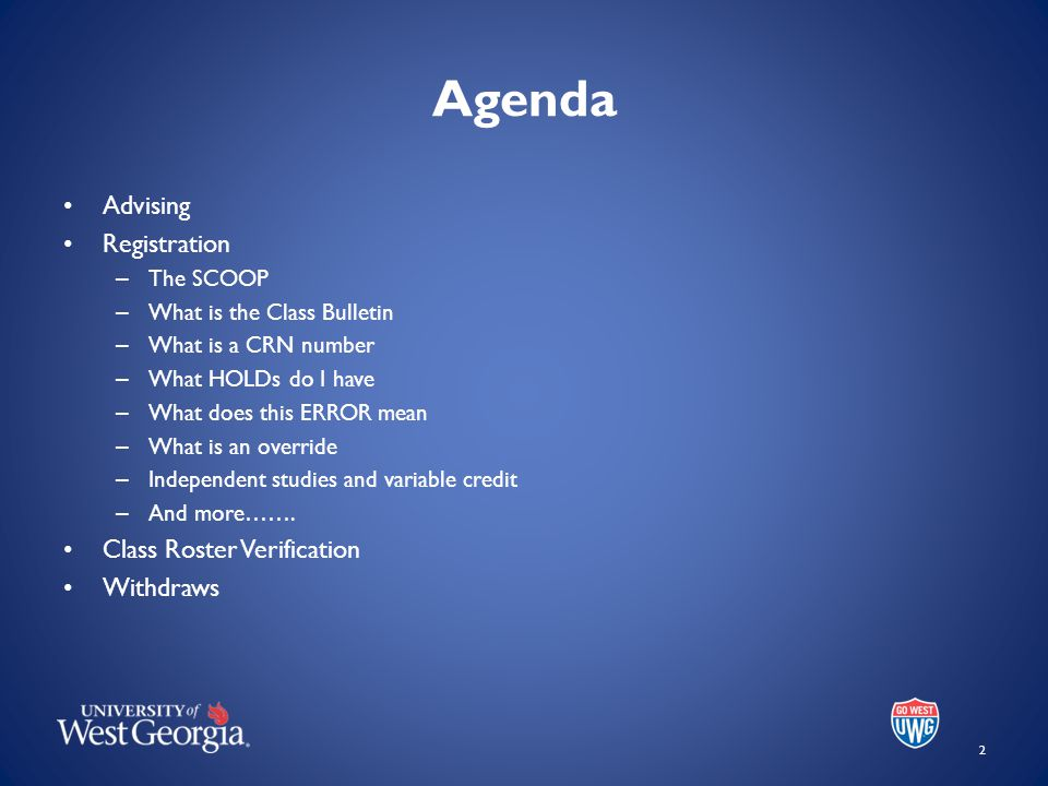 Agenda Advising Registration – The SCOOP – What is the Class Bulletin – What is a CRN number – What HOLDs do I have – What does this ERROR mean – What is an override – Independent studies and variable credit – And more…….