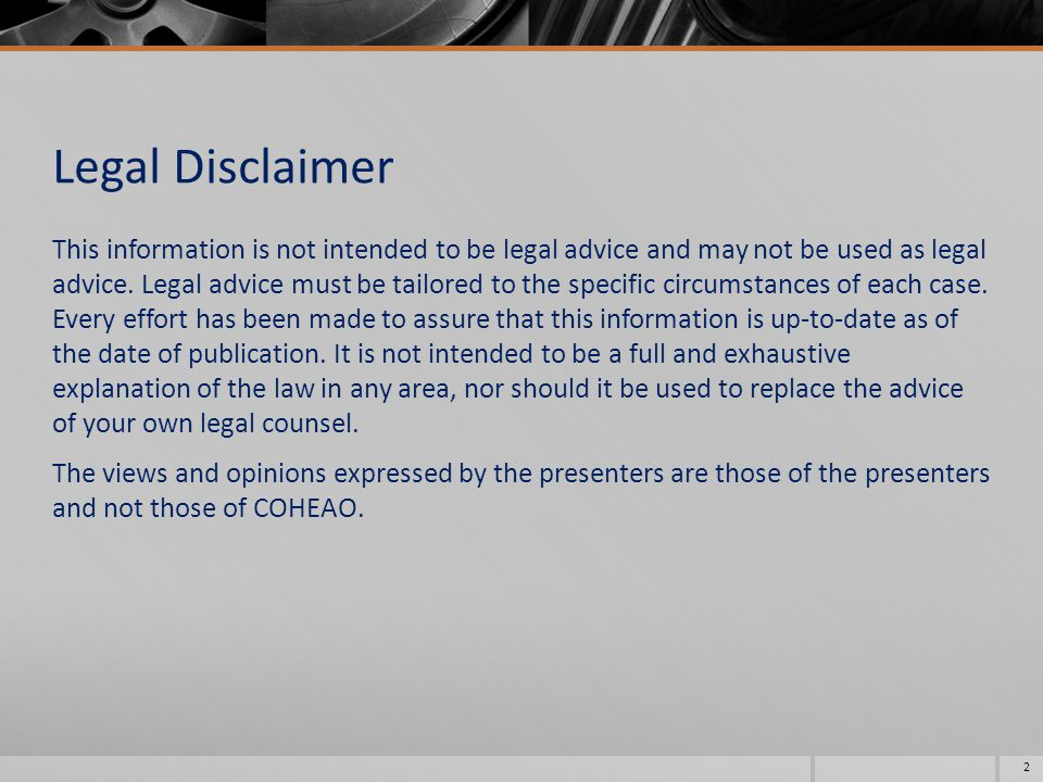 Legal Disclaimer This information is not intended to be legal advice and may not be used as legal advice.