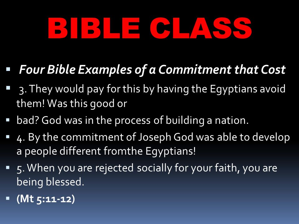 BIBLE CLASS  Four Bible Examples of a Commitment that Cost  3.