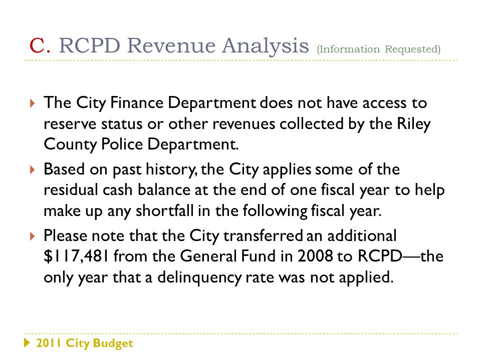 C. RCPD Revenue Analysis (Information Requested)  The City Finance Department does not have access to reserve status or other revenues collected by t