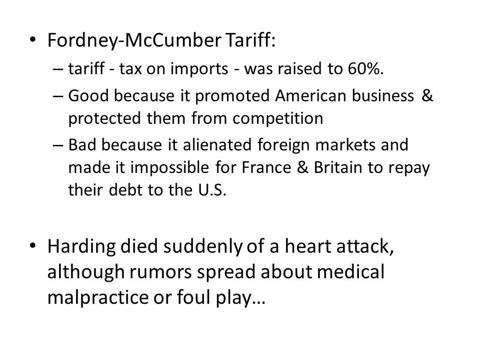 Fordney-McCumber Tariff: – tariff - tax on imports - was raised to 60%.
