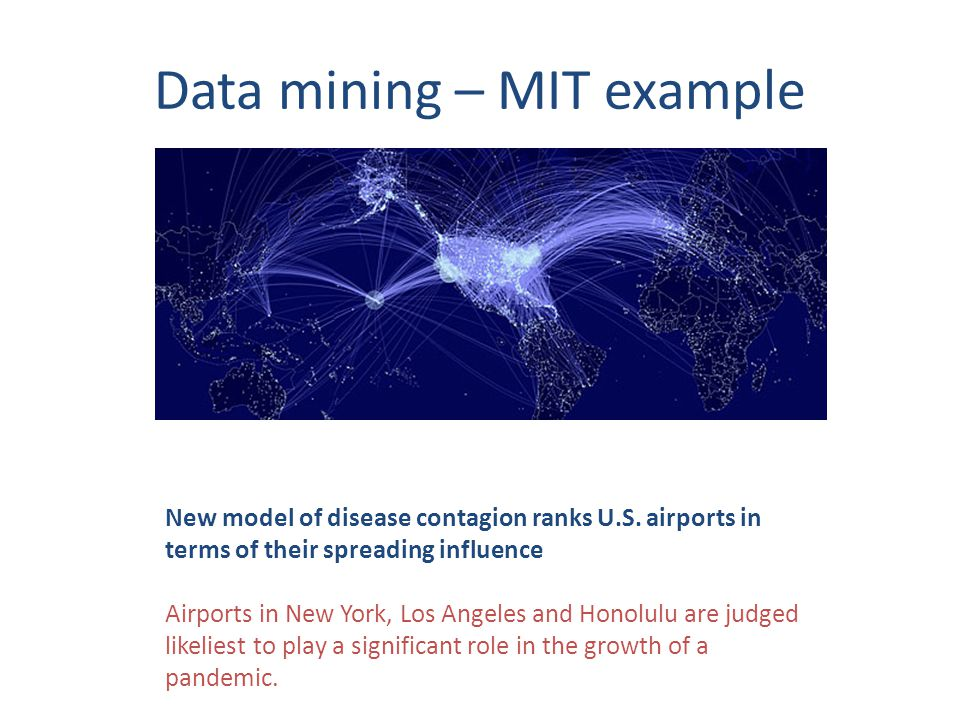 Data mining – MIT example New model of disease contagion ranks U.S.