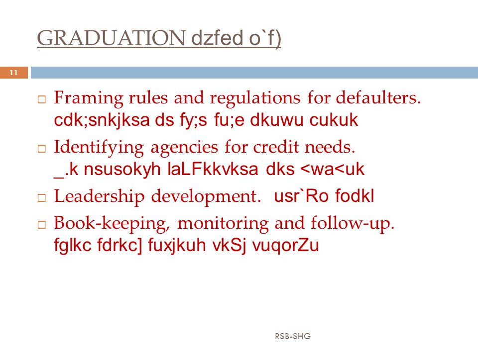 GRADUATION dzfed o`f) RSB-SHG 11  Framing rules and regulations for defaulters.