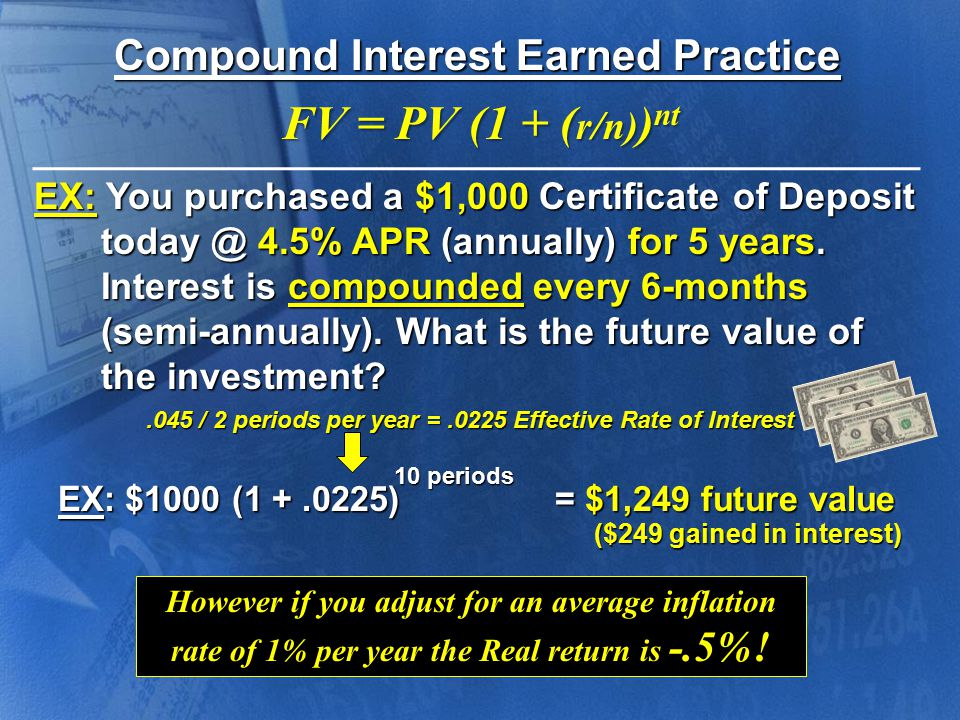 Complete the following problems: Compound Interest Earned Practice FV = PV (1 + ( r/n) ) nt 1.$500 @ 3% APR (daily) for 5 years.