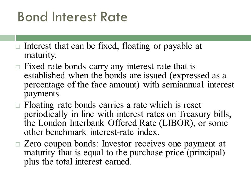  The longer a bond s term, the more its price may be affected by interest rate fluctuations.